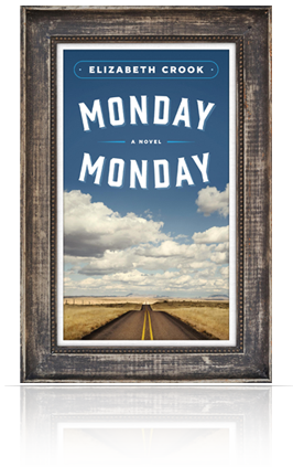 Monday, Monday by Elizabeth Crook